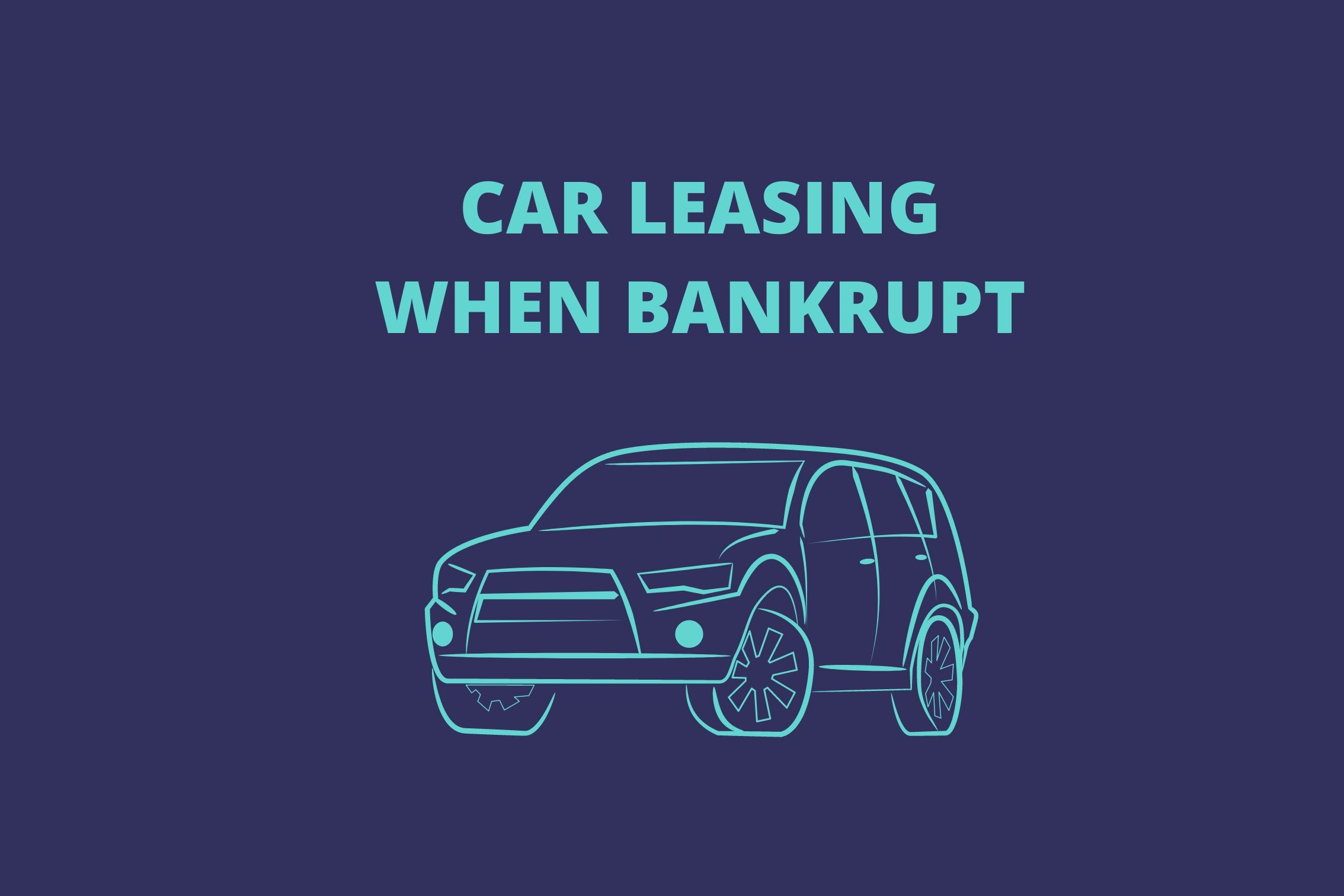 Car Leasing When Bankrupt