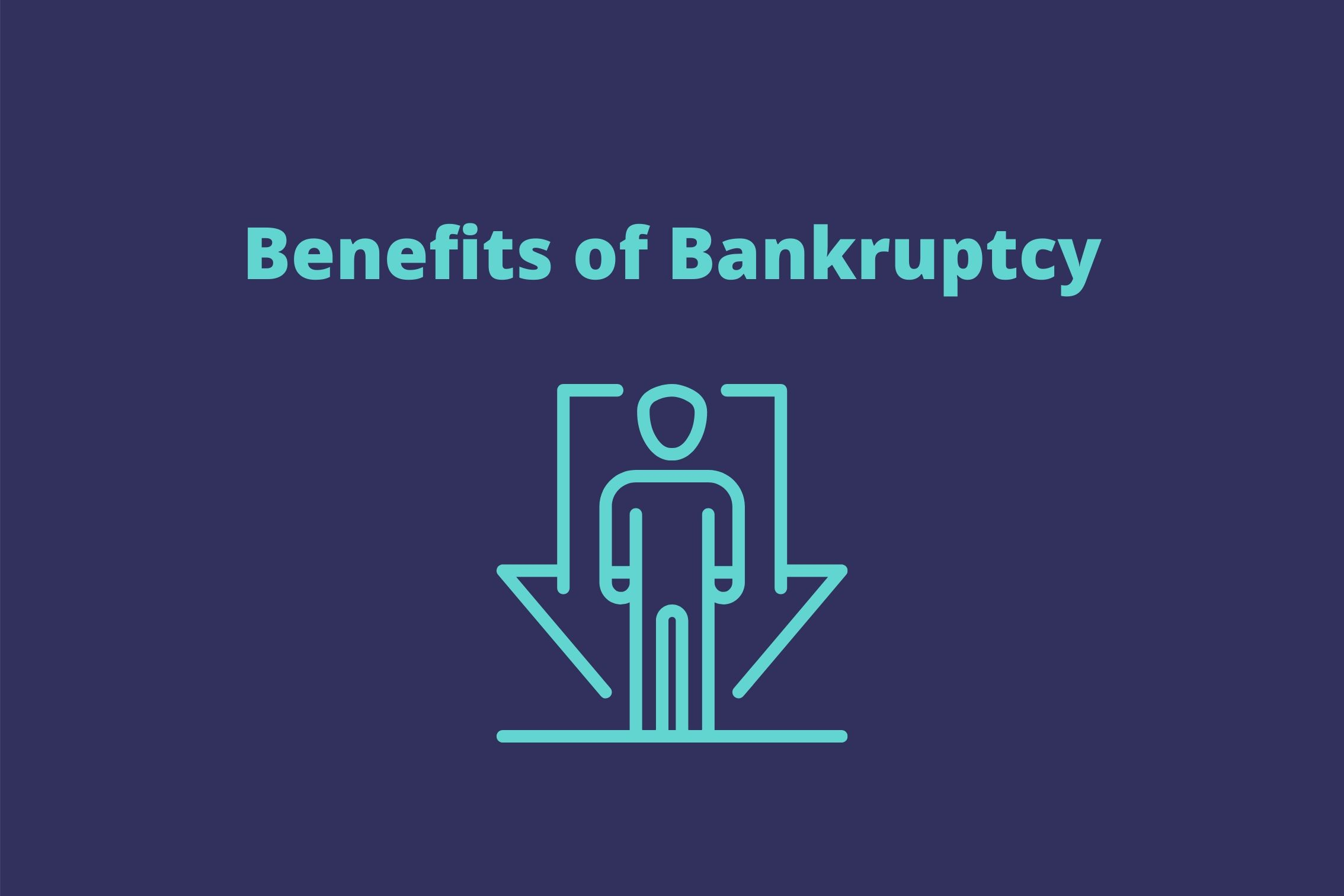 Benefits of Bankruptcy