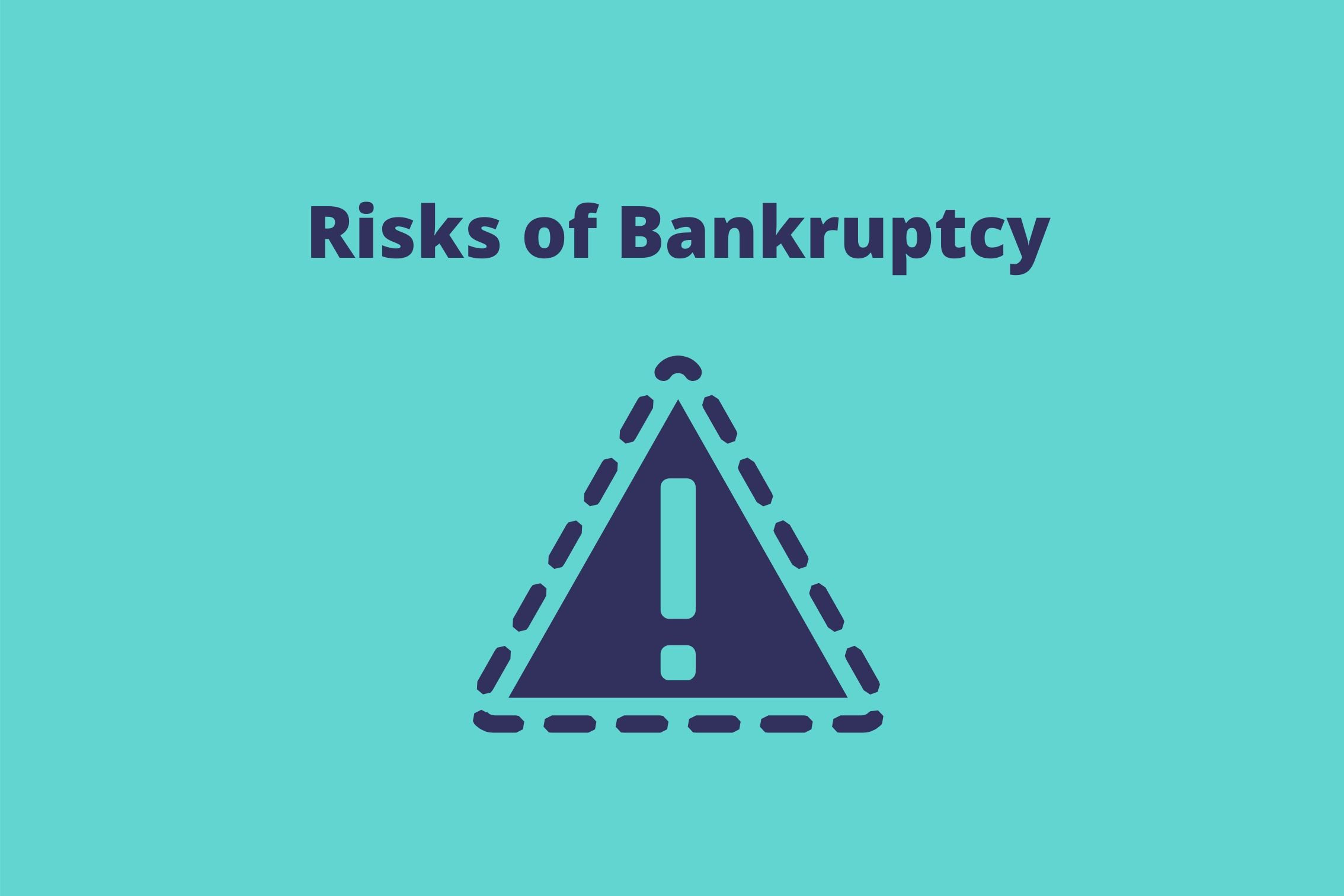 Risks of Bankruptcy