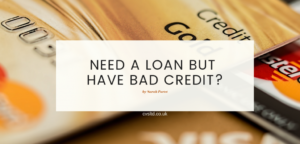 need a loan but have bad credit